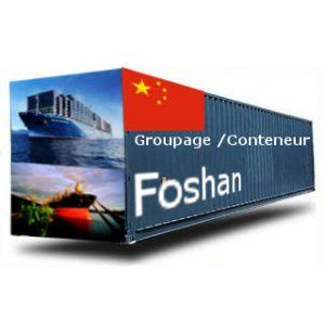 CHINE-Foshan depuis la France GROUPAGE MARITIME